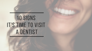 When to Visit a Dentist