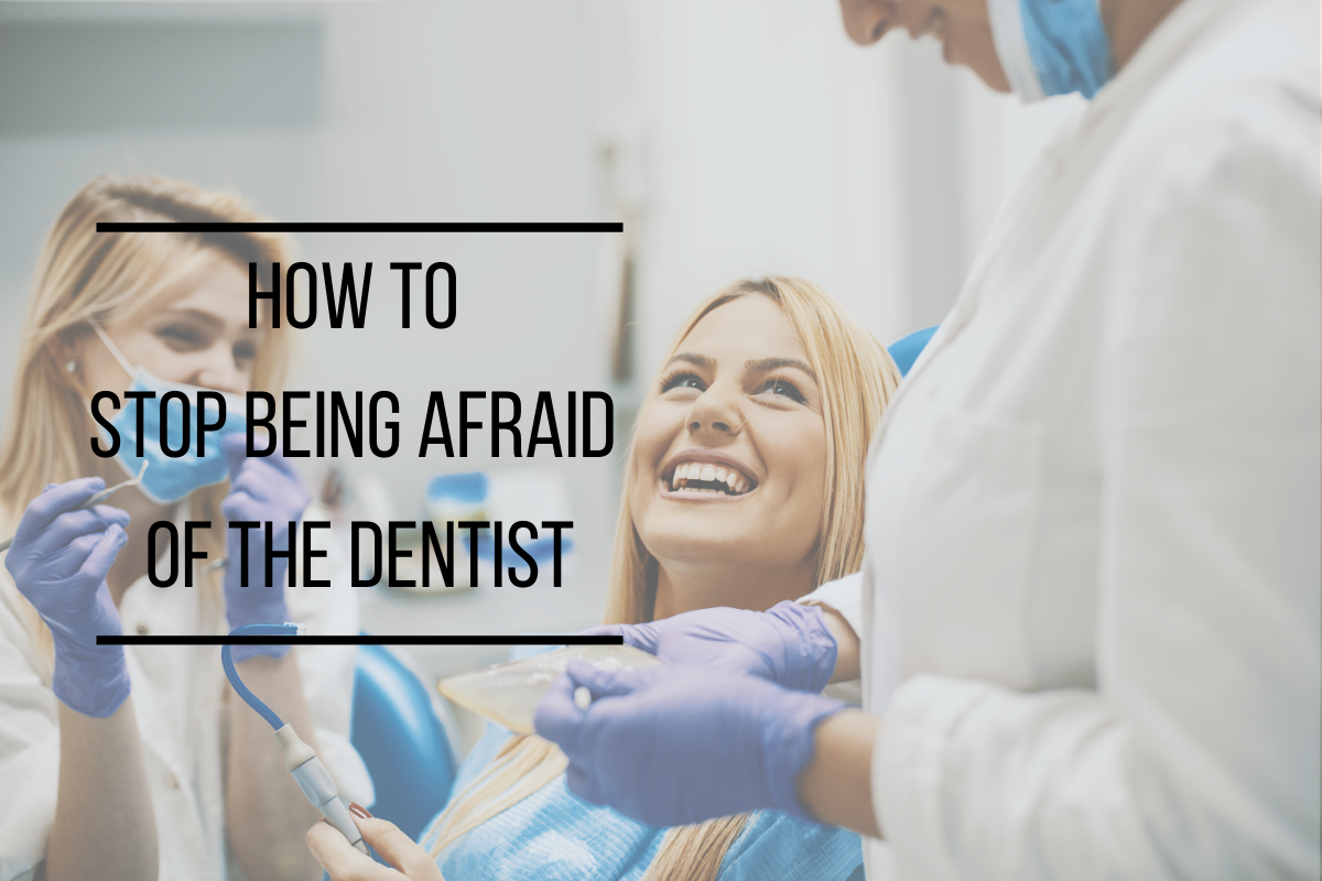 How to Stop Being Afraid of the Dentist | Madison, AL Dentist